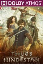 Thugs of Hindostan (in Dolby ATMOS)
