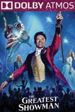The Greatest Showman (in ATMOS)